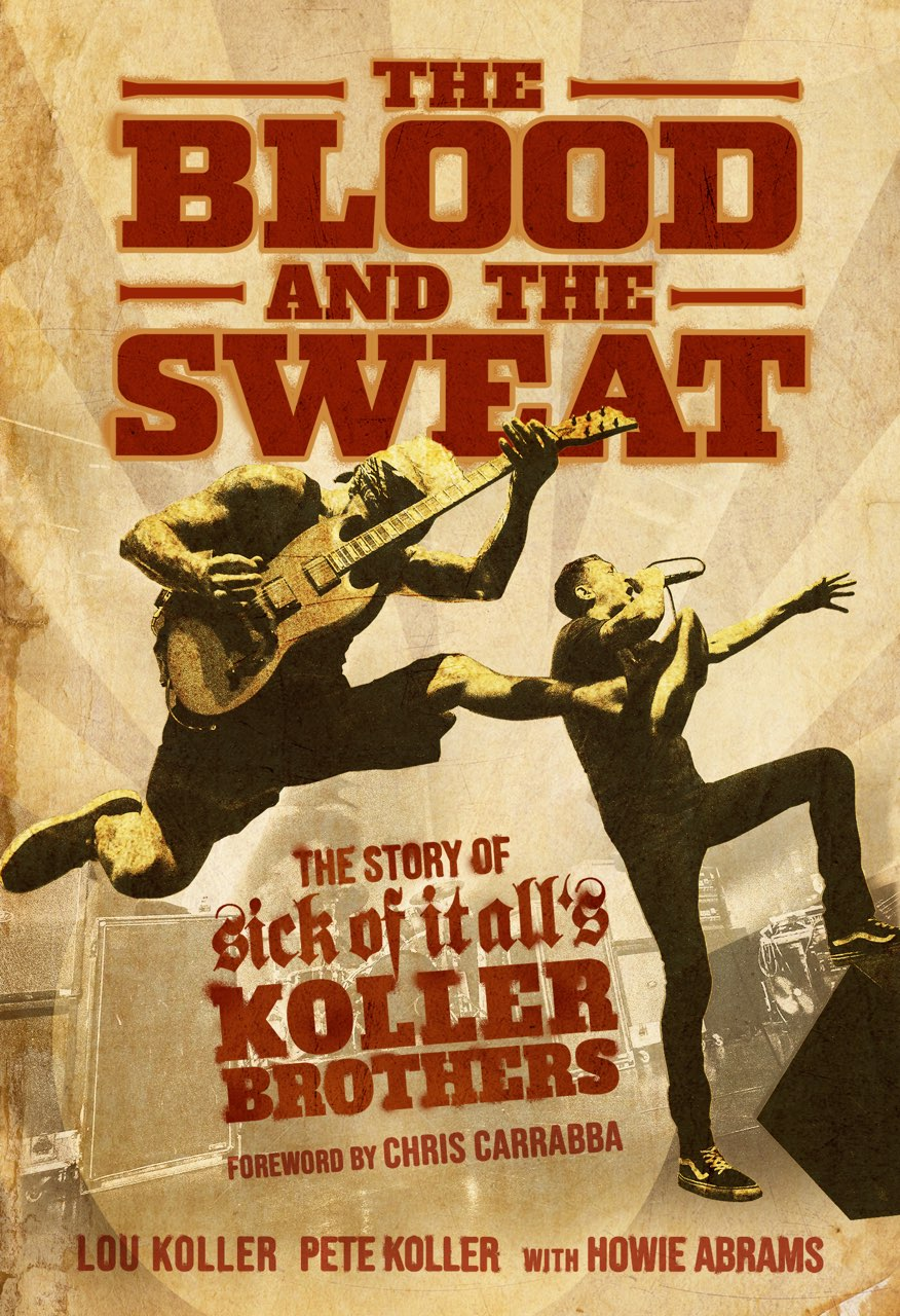 The Blood and The Sweat: The Story of Sick of It All's Koller Brothers is OUT TODAY!